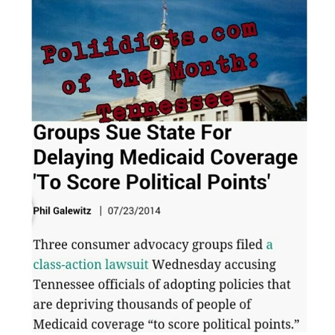 Poliidiots.com of the Month:Tennessee -getting sued for Delaying Medicaid Coverage 'To Score Political Points'